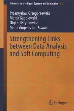 Strengthening Links Between Data Analysis and Soft Computing (Paperback)