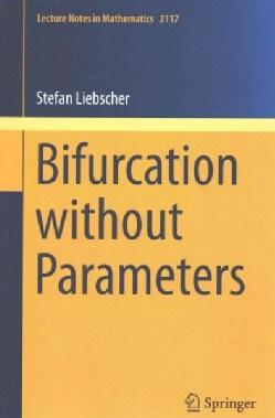 Bifurcation Without Parameters (Paperback)
