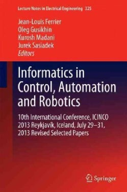 Informatics in Control, Automation and Robotics: 10th International Conference, Icinco 2013 Reykjavik, Iceland, J... (Hardcover)