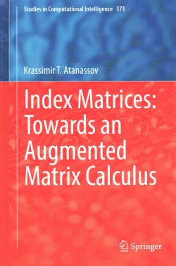 Index Matrices: Towards an Augmented Matrix Calculus (Hardcover)