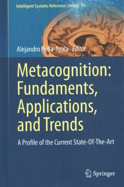 Metacognition: Fundaments, Applications, and Trends; a Profile of the Current State-of-the-art (Hardcover)