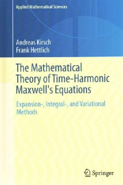 The Mathematical Theory of Time-harmonic Maxwell's Equations: Expansion, Integral, and Variational Methods (Hardcover)
