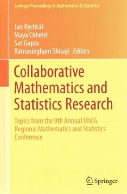 Collaborative Mathematics and Statistics Research: Topics from the 9th Annual UNCG Regional Mathematics and Stati... (Hardcover)