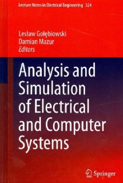 Analysis and Simulation of Electrical and Computer Systems (Hardcover)