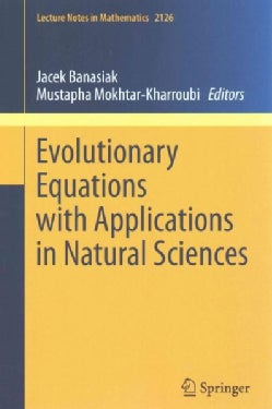 Evolutionary Equations With Applications in Natural Sciences (Paperback)