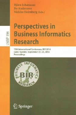 Perspectives in Business Informatics Research: 13th International Conference, Bir 2014, Lund, Sweden, September 2... (Paperback)