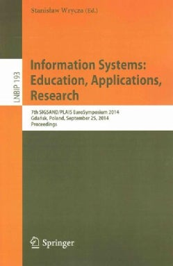 Information Systems: Education, Applications, Research; 7th Sigsand/Plais Eurosymposium 2014, Gdansk, Poland, Sep... (Paperback)