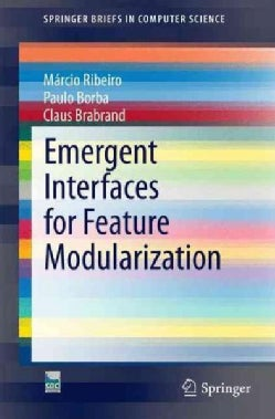 Emergent Interfaces for Feature Modularization (Paperback)