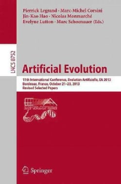 Artificial Evolution: 11th International Conference, Evolution Artificielle, Ea 2013, Bordeaux , France, October ... (Paperback)
