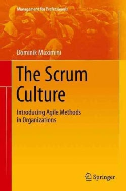 The Scrum Culture: Introducing Agile Methods in Organizations (Hardcover)