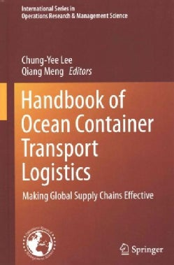 Handbook of Ocean Container Transport Logistics: Making Global Supply Chains Effective (Hardcover)