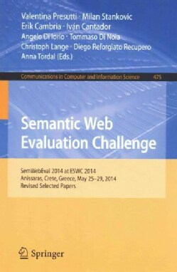 Semantic Web Evaluation Challenge: Semwebeval 2014 at Eswc 2014, Anissaras, Crete, Greece, May 25-29, 2014, Revis... (Paperback)