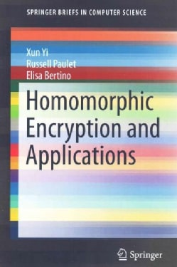 Homomorphic Encryption and Applications (Paperback)