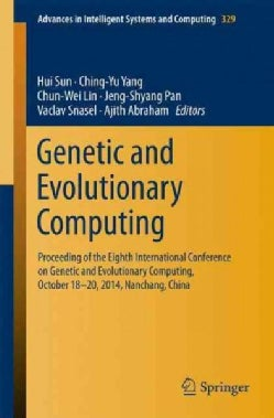Genetic and Evolutionary Computing: Proceeding of the Eighth International Conference on Genetic and Evolutionary... (Paperback)