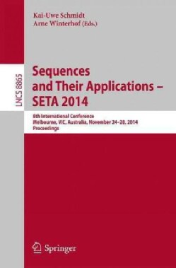 Sequences and Their Applications - Seta 2014: 8th International Conference, Melbourne, Vic, Australia, November 2... (Paperback)