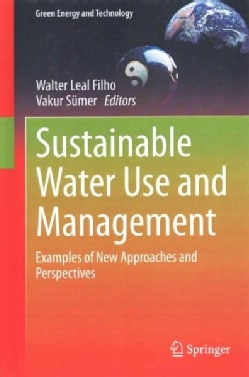 Sustainable Water Use and Management: Examples of New Approaches and Perspectives (Hardcover)