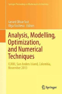 Analysis, Modelling, Optimization, and Numerical Techniques: Icami, San Andres Island, Colombia, November 2013 (Hardcover)