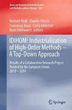 Idihom - Industrialization of High-order Methods: A Top-down Approach; Results of a Collaborative Research Projec... (Hardcover)