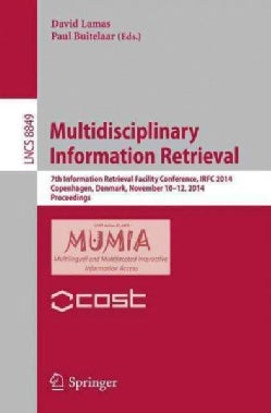 Multidisciplinary Information Retrieval: 7th Information Retrieval Facility Conference, Irfc 2014, Copenhagen, De... (Paperback)