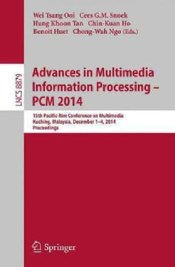 Advances in Multimedia Information Processing - Pcm 2014: 15th Pacific Rim Conference on Multimedia, Kuching, Mal... (Paperback)
