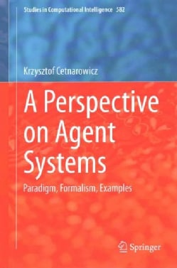 A Perspective on Agent Systems: Paradigm, Formalism, Examples (Hardcover)