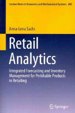 Retail Analytics: Integrated Forecasting and Inventory Management for Perishable Products in Retailing (Paperback)