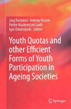 Youth Quotas and Other Efficient Forms of Youth Participation in Ageing Societies (Hardcover)