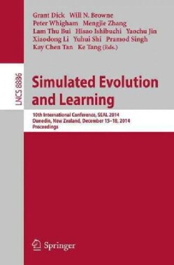 Simulated Evolution and Learning: 10th International Conference, Seal 2014, Dunedin, New Zealand, December 15-18 ... (Paperback)