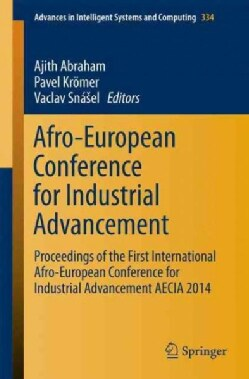Afro-european Conference for Industrial Advancement: Proceedings of the First International Afro-european Confere... (Paperback)
