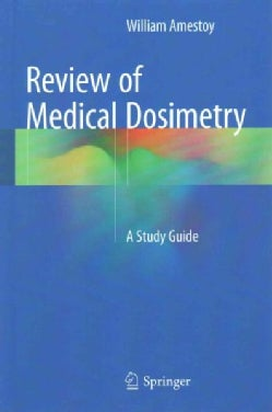 Review of Medical Dosimetry (Hardcover)