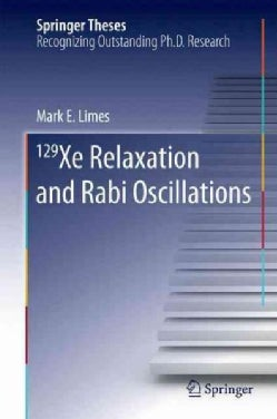 129 Xe Relaxation and Rabi Oscillations (Hardcover)