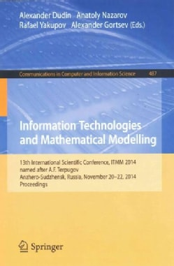 Information Technologies and Mathematical Modelling: 13th International Scientific Conference, Named After A.f. T... (Paperback)