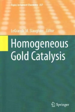 Homogeneous Gold Catalysis (Hardcover)