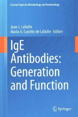 Ige Antibodies: Generation and Function (Hardcover)