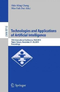 Technologies and Applications of Artificial Intelligence: 19th International Conference, Taai 2014, Taipei, Taiwa... (Paperback)