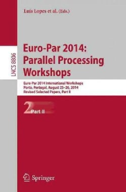 Parallel Processing Workshops: Euro-par 2014 International Workshops, Selected Papers (Paperback)