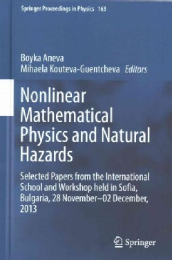 Nonlinear Mathematical Physics and Natural Hazards: Selected Papers from the International School and Workshop he... (Hardcover)