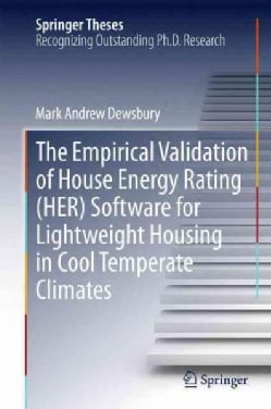 The Empirical Validation of House Energy Rating Software for Lightweight Housing in Cool Temperate Climates (Hardcover)