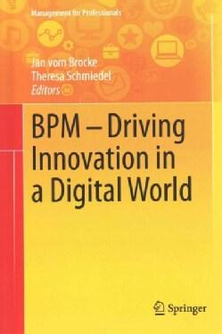 Bpm - Driving Innovation in a Digital World: Driving Innovation in a Digital World (Hardcover)