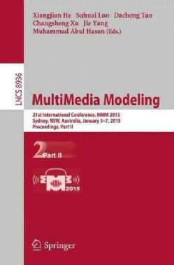 Multimedia Modeling: 21st International Conference, Mmm 2015, Sydney, Australia, January 5-7, 2015, Proceedings (Paperback)