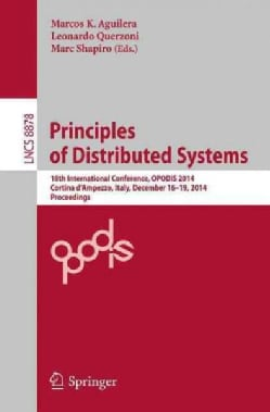 Principles of Distributed Systems: 18th International Conference, Opodis 2014, Proceedings (Paperback)
