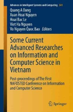 Some Current Advanced Researches on Information and Computer Science in Vietnam: Post-proceedings of the First Na... (Paperback)