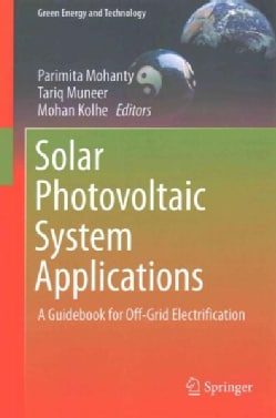 Solar Photovoltaic System Applications: A Guidebook for Off-grid Electrification (Hardcover)
