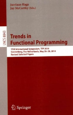 Trends in Functional Programming: 15th International Symposium, Tfp 2014, Soesterberg, the Netherlands, May 26-28... (Paperback)
