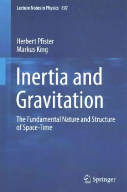Inertia and Gravitation: The Fundamental Nature and Structure of Space-time (Paperback)