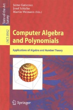 Computer Algebra and Polynomials: Applications of Algebra and Number Theory (Paperback)