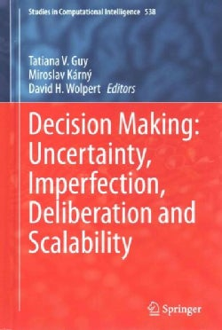 Decision Making: Uncertainty, Imperfection, Deliberation and Scalability (Hardcover)