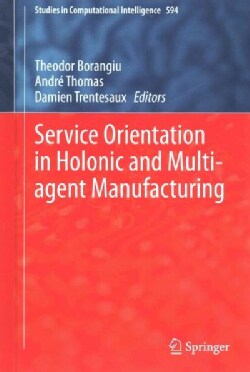 Service Orientation in Holonic and Multi-Agent Manufacturing (Hardcover)