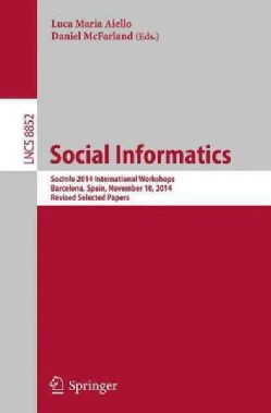 Social Informatics: Socinfo 2014 International Workshops, Barcelona, Spain, November 11, 2014, Revised Selected P... (Paperback)