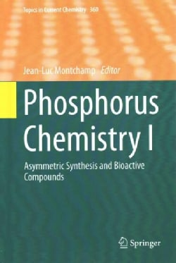 Phosphorus Chemistry I: Asymmetric Synthesis and Bioactive Compounds (Hardcover)